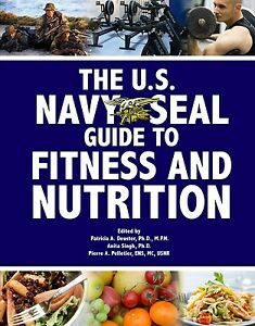 The U. S. Navy Seal Guide to Fitness and Nutrition