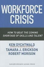 NEW - Workforce Crisis: How to Beat the Coming Shortage of Skills And Talent