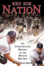 Red Sox Nation : An Unexpurgated History of the Boston Red Sox by Peter Golenbo…