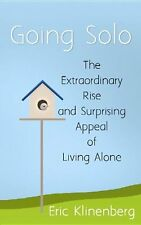 Going Solo: The Extraordinary Rise and Surprising