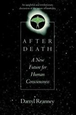After Death: A New Future for Human Consciousnessess