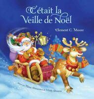 C'etait la veille de Noel / Twas the Night Before Christmas, Hardcover by Moo...