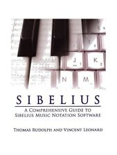 A Comprehensive Guide to Sibelius Music Notation Software Learn Reference BOOK