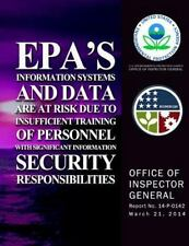EPA's Information Systems and Data Are a Risk Due to Insufficient Training of...