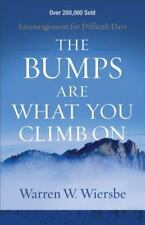 The Bumps Are What You Climb on: Encouragement for Difficult Days (Paperback or