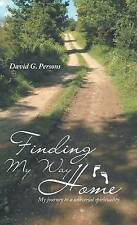Finding My Way Home: My Journey to a Universal Spirituality. by David G Persons