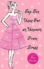 Top Ten Uses for an Unworn Prom Dress by Tina Ferraro (2007, Paperback) HH990