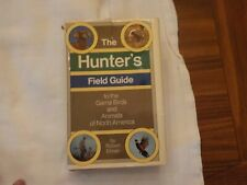 The Hunters Field Guide by Robert Elman -Game Birds and Animals of North America