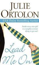 Lead Me On by Julie Ortolon (2003, Paperback) Romance