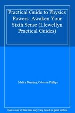 Practical Guide to Physics Powers: Awaken Your Sixth Sense (Llewellyn Practica,