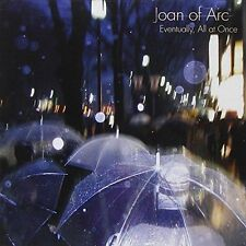 JOAN OF ARC - EVENTUALLY, ALL AT ONCE NEW CD