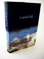 1st Edition A GOOD FALL Ha Jin NOVEL First Printing FICTION