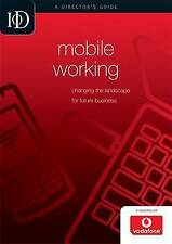 Very Good, Mobile Working: Changing the Landscape for Future Business (IOD Direc