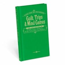 Guilt Trips & Mind Games for All Occasions (Hardback book, 2014)