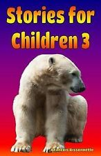 Stories for Children 3: Wonderful illustrated stories for boys and girls 4 to 9