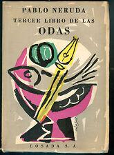 PABLO NERUDA BOOK TERCER LIBRO DE LAS ODAS 1° EDITION LOSADA 1957 UNREAD