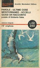 Parole. Ultime cose. Mediterranee. Uccelli. Quasi un racconto - Saba Umberto