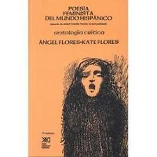 Poesia feminista del mundo hispanico desde la Edad Media hasta la actualidad.