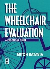 The Wheelchair Evaluation: A Practical Guide