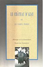 LE CHATEAU D'AZAY OU LE CORPS PERDU.  B