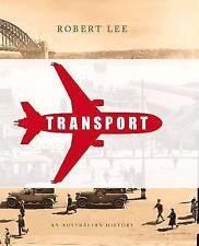 TRANSPORT - An Australian History - by Robert Lee  HB NEW