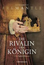 Elizabeth Fremantle - Die Rivalin der Königin: Ein Tudor-Roman