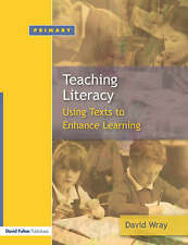 Teaching and Learning Literacy: Reading and Writing Texts for a Purpose by Wray