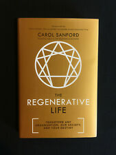 The Regenerative Life: Transform Organisations Society Destiny by Carol Sanford