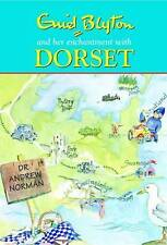 Enid Blyton and Her Enchantment with Dorset by Andrew Norman (Hardback, 2010)