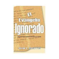 EL EVANGELIO IGNORADO: EXPONIENDO LA CAUSA DE LA DIVISION EN LA IGLESIA  (ExLib)