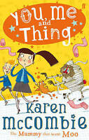 McCombie, Karen, You, Me and Thing 4: The Mummy That Went Moo (You Me & Thing),