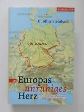 EUROPAS UNRUHIGES HERZ GÜNTHER STEINBACH DIE 10 WICHTIGSTEN STATIONEN