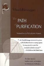 The Path of Purification: Visuddhimagga (Vipassana Meditation and the Buddha's T
