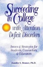SUCCEEDING IN COLLEGE WITH ATTENTION DEFICIT DISORDERS BOOK