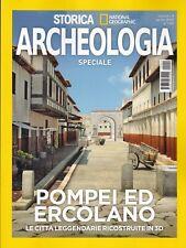 Rivista Storica National Geographic Archeologia 9 Aprile 2020 Pompei ed Ercolano