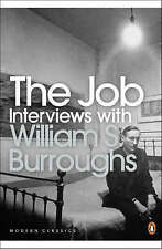 The Job: Interviews with William S. Burroughs by William S. Burroughs (Paperback, 2008)