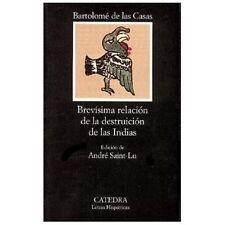 Brevisima relacion de la destruccion de las Indias (COLECCION LETRAS HISPANICAS)