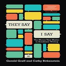 They Say / I Say: The Moves That Matter in Academic Writing, with