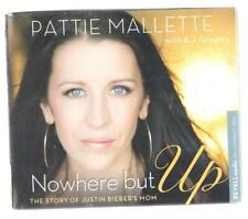 Nowhere but Up The Story of Justin Bieber's Mom A J Gregory and Pattie Mallette