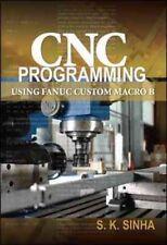 CNC programmation utilisant FANUC personnalisé Macro B par S. K. Sinha