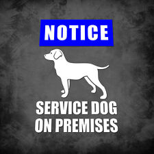 NOTICE - Service Dog On Premises: 4x6 Two color vinyl decal - Choice of colors