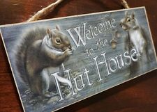 Squirrel Sign Welcome To The Nut House Rustic Country Primitive Style Wood Decor