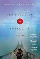 The Devotion of Suspect X: A Detective Galileo Novel by Higashino, Keigo