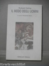 IL MODO DEGLI UOMINI di Rudyard Kipling Alessandro Monti Solfanelli 1990 Libro