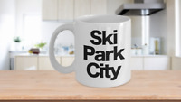 Ski Park City Mug White Coffee Cup Funny Gift for Skier Patrol, Bunny, Bum, Utah