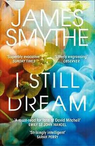 I Still Dream | James Smythe | Paperback | Brand NEW