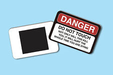 """Danger - Do Not Touch-Not Only Will This"" - Humorous Fridge Magnet - sku# 4148"