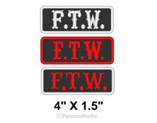 """Custom Embroidered F.T.W. Ftw Motorcycle Biker Outlaw Sew on Patch 4"""" X 1.5"""" (A)"""