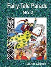 Fairy Tale Parade No. 2 by Oskar Lebeck (2015, Paperback)