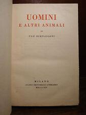 Ugo Bernasconi : Uomini e altri Animali - MIlano 1914 Studio Editoriale Lombardo